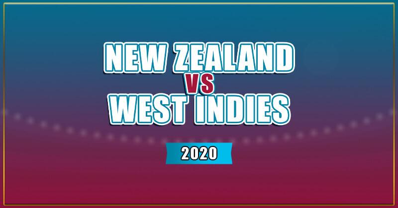 New Zealand Vs West Indies 2020