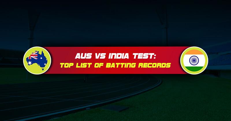 Aus Vs India Test: Top list of batting records