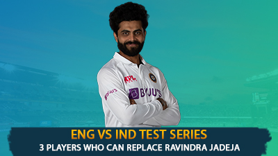 ENG vs IND Test Series: 3 Players who can replace Ravindra Jadeja