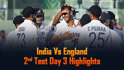 India Vs England 2nd Test Day 3 Highlights