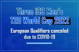 Three ICC Men's T20 World Cup 2022 European Qualifiers canceled due to COVID-19