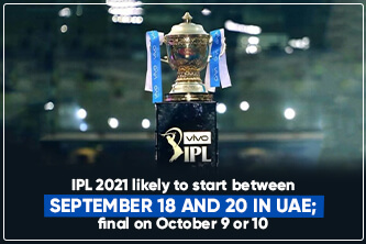 IPL 2021 likely to start between September 18 and 20 in UAE; final on October 9 or 10